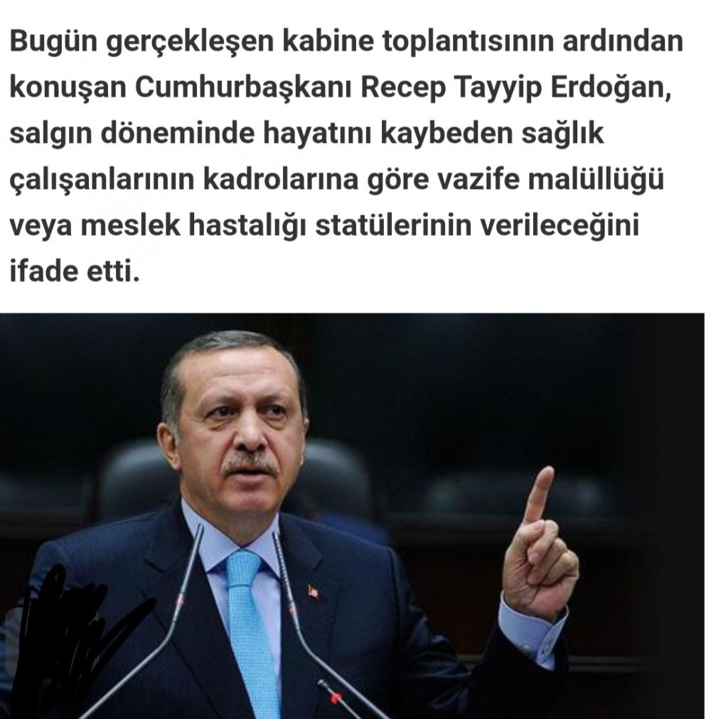 Erdoğan:Hayatını kaybeden sağlık çalışanları vazife malülü veya meslek hastalığı statüsünde değerlendirilecek